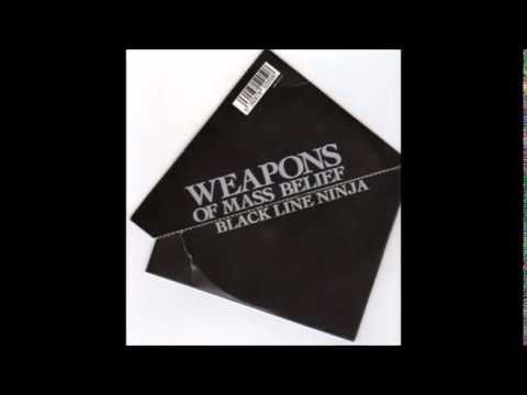 Weapons of Mass Belief - Black Line Ninja