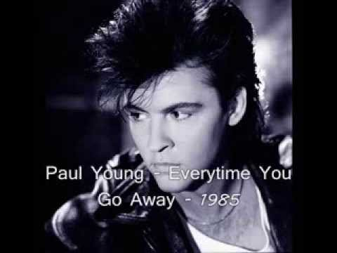 Paul Young -Everytime you go away with lyrics