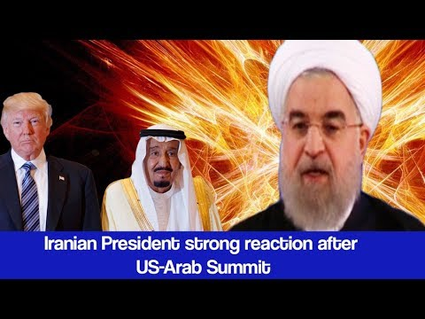 Iranian President strong reaction after US-Arab Summit