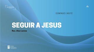 Culto Noturno | 21.02.2021 | Seguir a Jesus