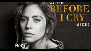 HỌC TIẾNG ANH QUA BÀI HÁT - Lady Gaga - Before I Cry ( LYRICS) Video