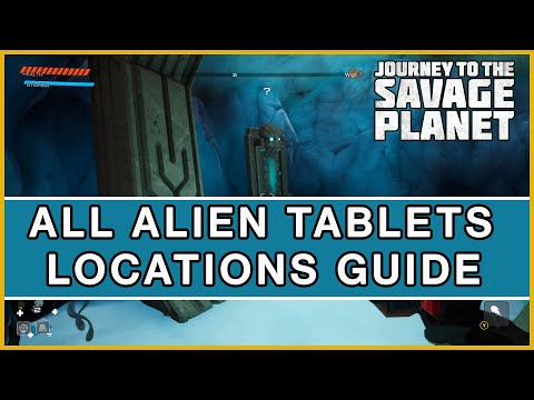 Journey To The Savage Planet - All 10 Alien Tablets Locations Guide