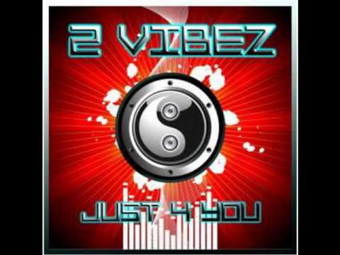 2 Vibez - just 4 You