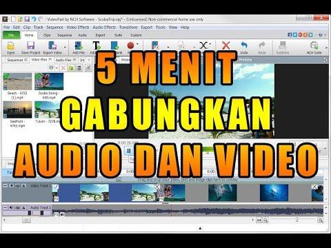 5 MENIT  MENGGABUNGKAN AUDIO DAN VIDEO DENGAN VIDEO PAD