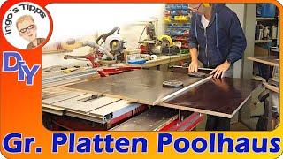 Große Platten an der Tischkreissäge bearbeiten mit Schiebetisch Poolschuppen bauen DIY | IngosTipps