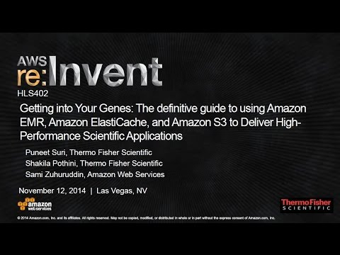 AWS re:Invent 2014 | (HLS402) Get into Your Genes: Use AWS to Deliver High-Performance Applications