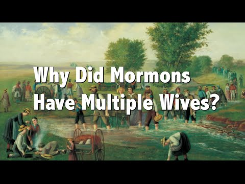 Why Did Mormons Have Multiple Wives (Mormon Polygamy)?
