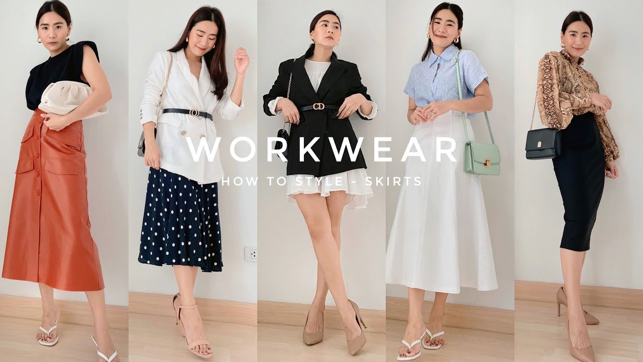 WORKWEAR #03:: ใส่กระโปรงไปทำงานยังไงให้ดูชิคแต่ยังเรียบร้อย   WEARTOWORKSTYLE