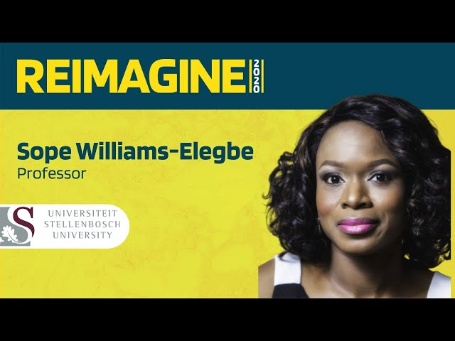 REIMAGINE 2020 v2.0 - Sope Williams-Elegbe - Stellenbosch University