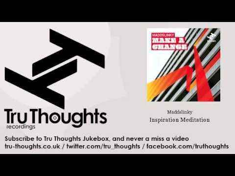 Maddslinky - Inspiration Meditation - feat. Paul Randolph