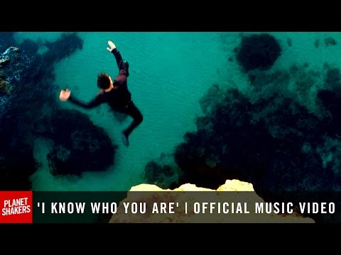 'I KNOW WHO YOU ARE' | Official Planetshakers Music Video