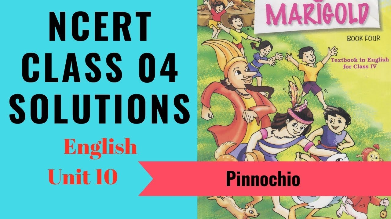 NCERT Solutions Class 4 English Unit 10 (Chapter) Pinocchio – NCERT