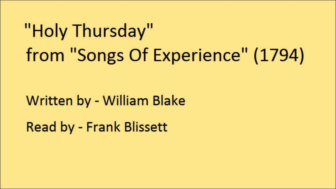 Holy Thursday, from 'Songs Of Experience', by William Blake - YouTube
