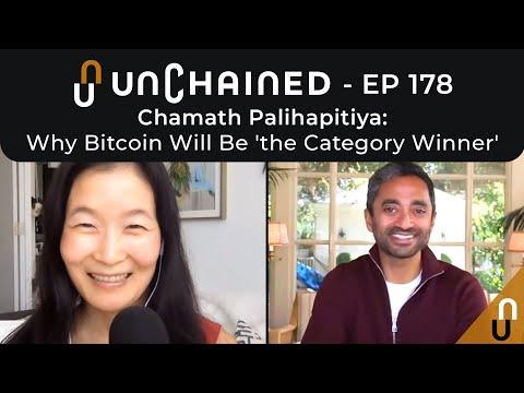 Chamath Palihapitiya: Why Bitcoin Will Be 'the Category Winner' - Unchained Ep. 178