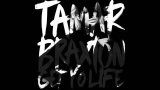 "Tamar Braxton - Get Yo Life (Unreleased Track from ""Love And War"")"