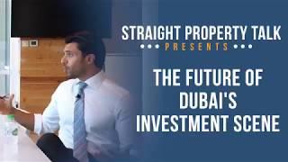 Straight Property Talk: The Future of Dubai's Investment Scene