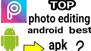Best Android photo editing apk.