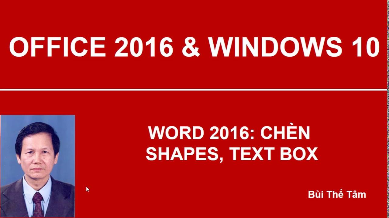 Word 2016: Chèn Shapes, Text Box – Bài 14/21 – Bùi Thế Tâm