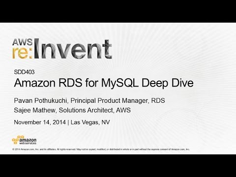 AWS re:Invent 2014 | (SDD403) Amazon RDS for MySQL Deep Dive