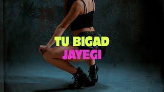 Tu Bigad Jayegi - Badshah | New 2019 Beat | type beat