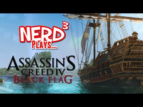 Nerd³ Plays... Assassin's Creed IV: Black Flag