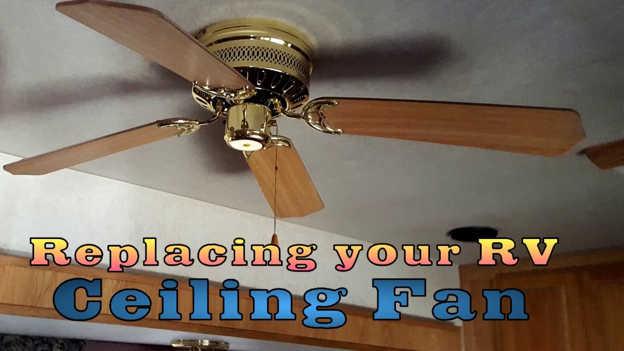 Replacing The Ceiling Fan In My 5th Wheel