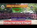 - MANCING BAGAN / EVENT LANGKA, HEBOHNYA LOMBA MANCING DI BAGAN