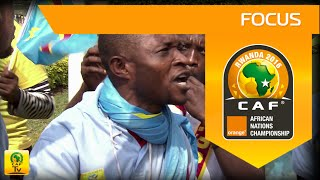 With DR Congo fans before the semifinal | Orange African Nations Championship, Rwanda 2016