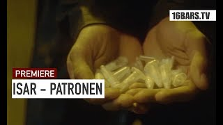 Isar - Patronen (16BARS.TV PREMIERE)