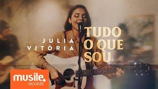 Julia Vitoria - Tudo o Que Sou (Live Session)