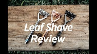 The Best Shave Anyone can Get! Unboxing and Review of the Leaf Razor by Leaf Shave!