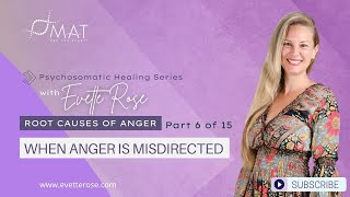 Root Causes of Anger Part 6 of 15 When Anger is Misdirected