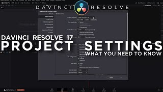 Davinci Resolve 17 Tutorial | Project Settings