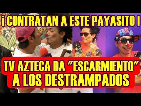 TV AZTECA le da ESCARMIENTO a los DESTRAMPADOS y CONTRATAN a este PAYASITO