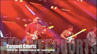 Parquet Courts - Total Football - 2019-07-04 - Roskilde Festival, DK