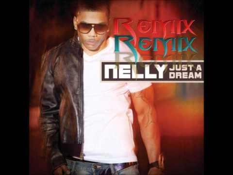 Nelly - Just A Dream ( Remix HD )