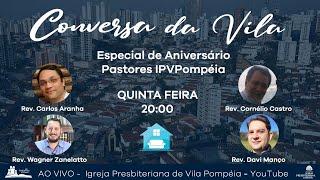 Conversa da Vila - Especial Aniversário IPVPompéia