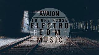 AVAION Mix 2015 ᴴᴰ | Electro EDM | Future House Music
