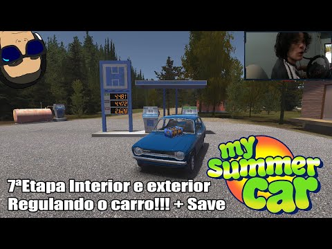 My Summer Car#179 -  NS#13 - 7ªEtapa Interior E Exterior Regulando O Carro!!! + Save {G29 CAM}