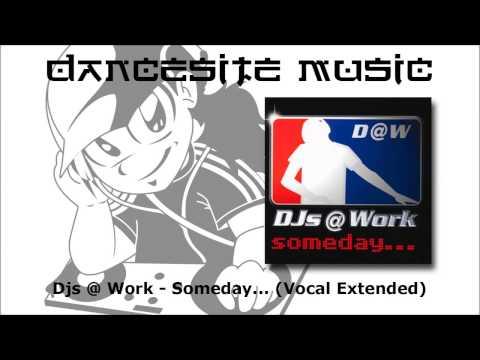 Djs @ Work - Someday... (Vocal Extended)