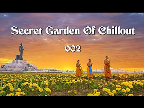 Secret Garden Of Chillout 002 (2+ Hours) Mystic Chillout +Lounge Music