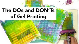 The dos and don'ts of gel printing