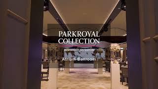 PARKROYAL COLLECTION Marina Bay, Singapore – Atrium Ballroom