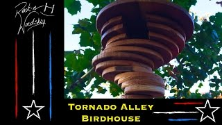 Tornado Birdhouse Build 2014