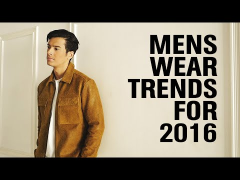 Menswear Fashion Trends for 2016