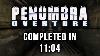 Penumbra: Overture :: Speedrun - 11:04 [World Record]