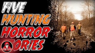 5 TRUE Hunting Horror Stories of MONSTERS and KILLERS - Darkness Prevails