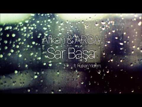 Afkan & ARGA - Sar Başa ft (Furkan Yıldırım)