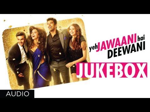 Yeh Jawaani Hai Deewani Full Songs   Jukebox 2   Ranbir Kapoor, Deepika Padukone