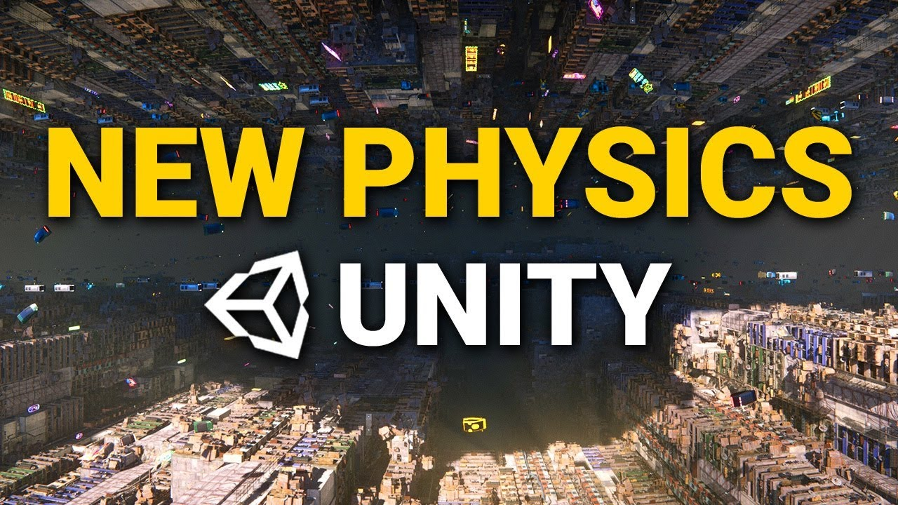 NEW PHYSICS IN UNITY 2019! 🔥 Beginner Friendly Overview